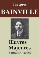 J.Bainville. ¼uvres majeures. Edt Amazon Digital, 2016