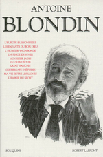 A. Blondin. Oeuvres. Edt Laffont-Bouquins, 1991