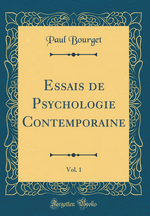P.Bourget. Essai de psychologie contemporaine, vol.1. Edt ForgottenBooks, 2016