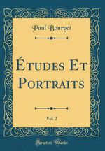 P.Bourget. Études et portraits, vol.2. Edt ForgottenBooks, 2017
