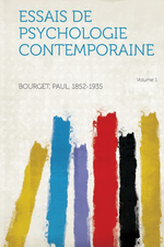 P.Bourget. Essai de psychologie contemporaine. Edt Harpress, 2013