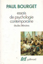 P.Bourget. Essai de psychologie contemporaine. Edt Gallimard (Tel), 1993