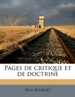 P.Bourget. Pages de critique et de doctrine. Edt Nabu-press, 2011
