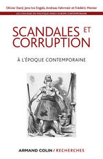 O.Dard & ali. Scandales et corruption à l'époque contemporaine.Edt A.Colin, 2014