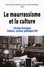 O. Dard, M. Leymarie & N. McWilliam. Le maurrassisme et la culture. Edt. P.U. Septentrion, 2010.