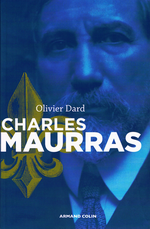 O.Dard. Charles Maurras. Le maître et l'action. Edt Perrin, 2013
