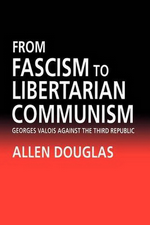 A.Douglas. From Fascism to Libertarian Communism. University of California Press, 1993