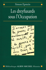 S.Epstein. Les dreyfusards sous l'occupation. Edt A.Michel, 2001