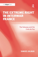 S.Kalman. The Extrem Right in interwar France. Edt Routledge 2008