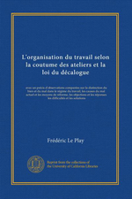F.Le Play. Organisation du travail. Edt Univ. Californie, s.d.