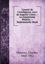 Charles Maurras. L'avenir de l'intelligence. Edt. Book on demand, 2012