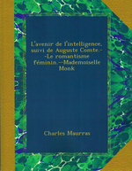 Charles Maurras. L'Avenir de l'Intelligence. Edit. Ulan-Press, 2012
