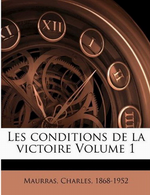 Charles Maurras. Les conditions de la victoire, 1. Edit. Nabu-press, 2010