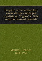 Charles Maurras. Enquête sur la Monarchie. Edt. Book on demand, 2012