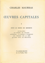 Charles Maurras. Œuvres Capitales. I. Edt Flammarion, 1954