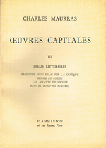 Charles Maurras. Œuvres Capitales. III. Edt Flammarion, 1954