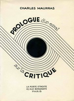 Charles Maurras. Prologue d'un essai sur la critique. Edt Champion, 1932