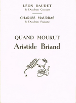 Charles Maurras. Quand mourut Aristide Briand. Edt Dynamo, 1967