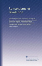 Charles Maurras. Romantisme et révolution. Edt. Université du Michigan, 2011