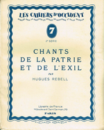 H.Rebell. Chants de la Patrie et de l'exil. Edt Librairie de France (Les Cahiers de l'Occident), 1929