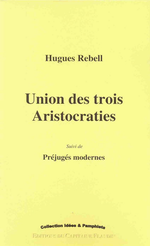 H.Rebell. Union des trois aristocraties. Edt Capitaine Flandin, 2007