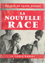 M.de Saint-Pierre. La nouvelle race. Edt La Table Ronde, 1961