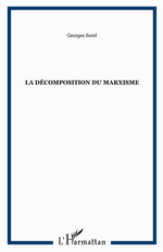 G.Sorel. La décomposition du marxisme. Edt L'Harmattan, 2010
