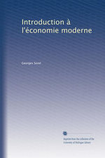 G.Sorel. Introduction à l'économie moderne. Edt Univ Michigan, s.d.