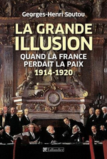 G.H. Soutou. La grande illusion. Edt Tallandier, 2015