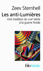 Z.Sternhell. Les anti-lumières. Edt Gallimard, 2010