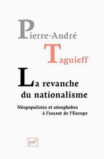 P-A.Taguieff. La revanche du nationalisme. Edt PUF, 2015