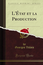 G.Valois. L'Etat et la production. Edt ForgottenBooks, 2013
