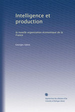 G.Valois. Intelligence et production. Edt Univ. Michigan, s.d.