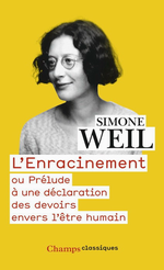 S.Weil. L'enracinement. Edt Flammarion (Champs), 2014