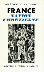 A.d'Yvignac. France, nation chrétienne. N.E.L., 1954